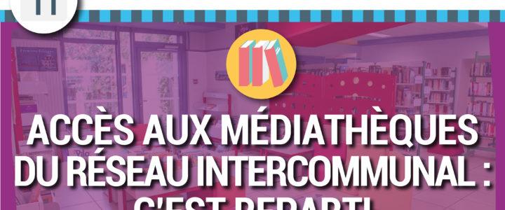 ACCÈS AUX MÉDIATHÈQUES DU RÉSEAU INTERCOMMUNAL : C'EST REPARTI !