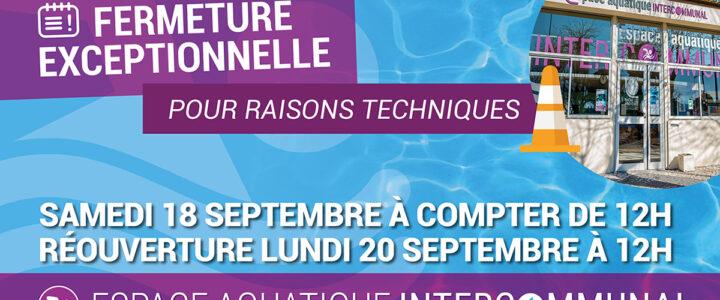Fermeture exceptionnelle de l'espace aquatique samedi 18 (à compter de 12h) et dimanche 19 septembre